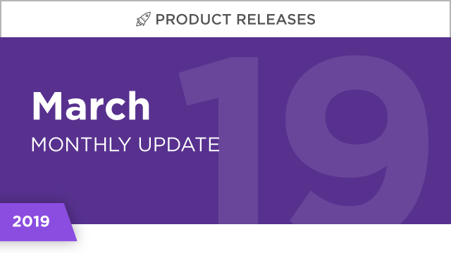 Product Releases: March 2019