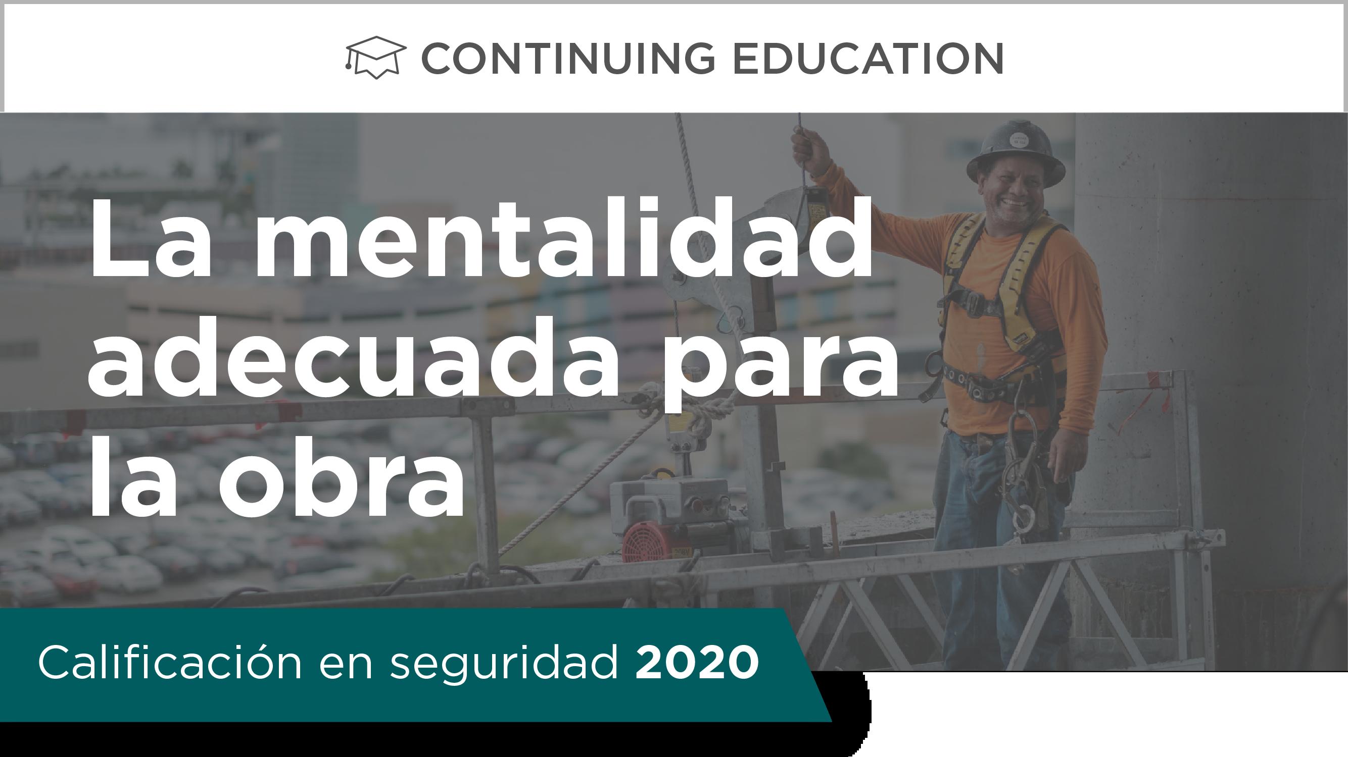 Calificación en seguridad 2020: La mentalidad adecuada para la obra