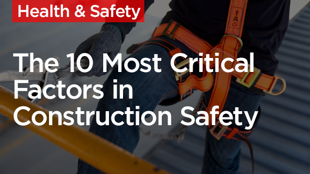 The 10 Most Critical Factors in Construction Safety