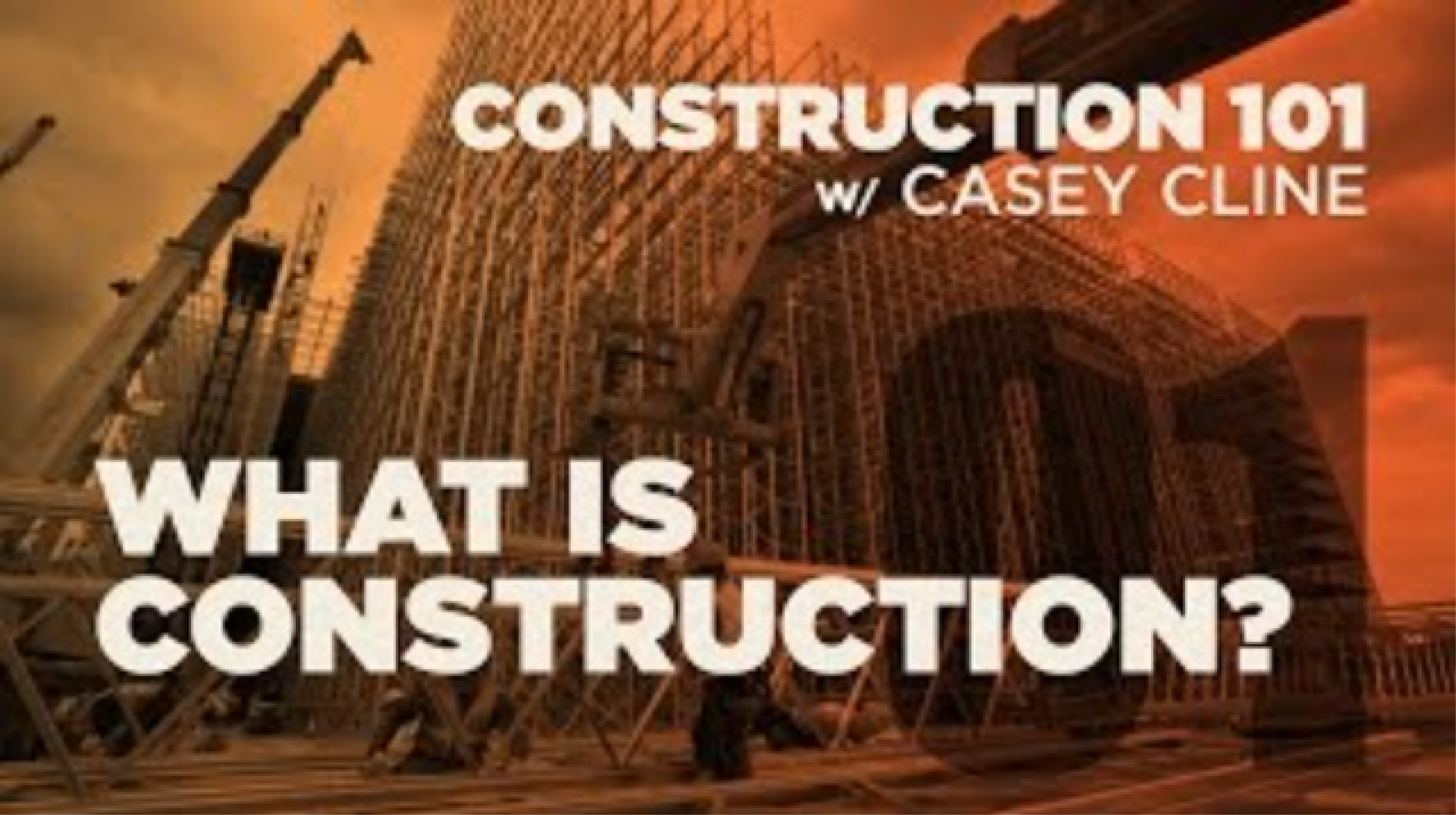 Construction 101 - Part 3