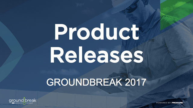 Product Releases:  Groundbreak 2017