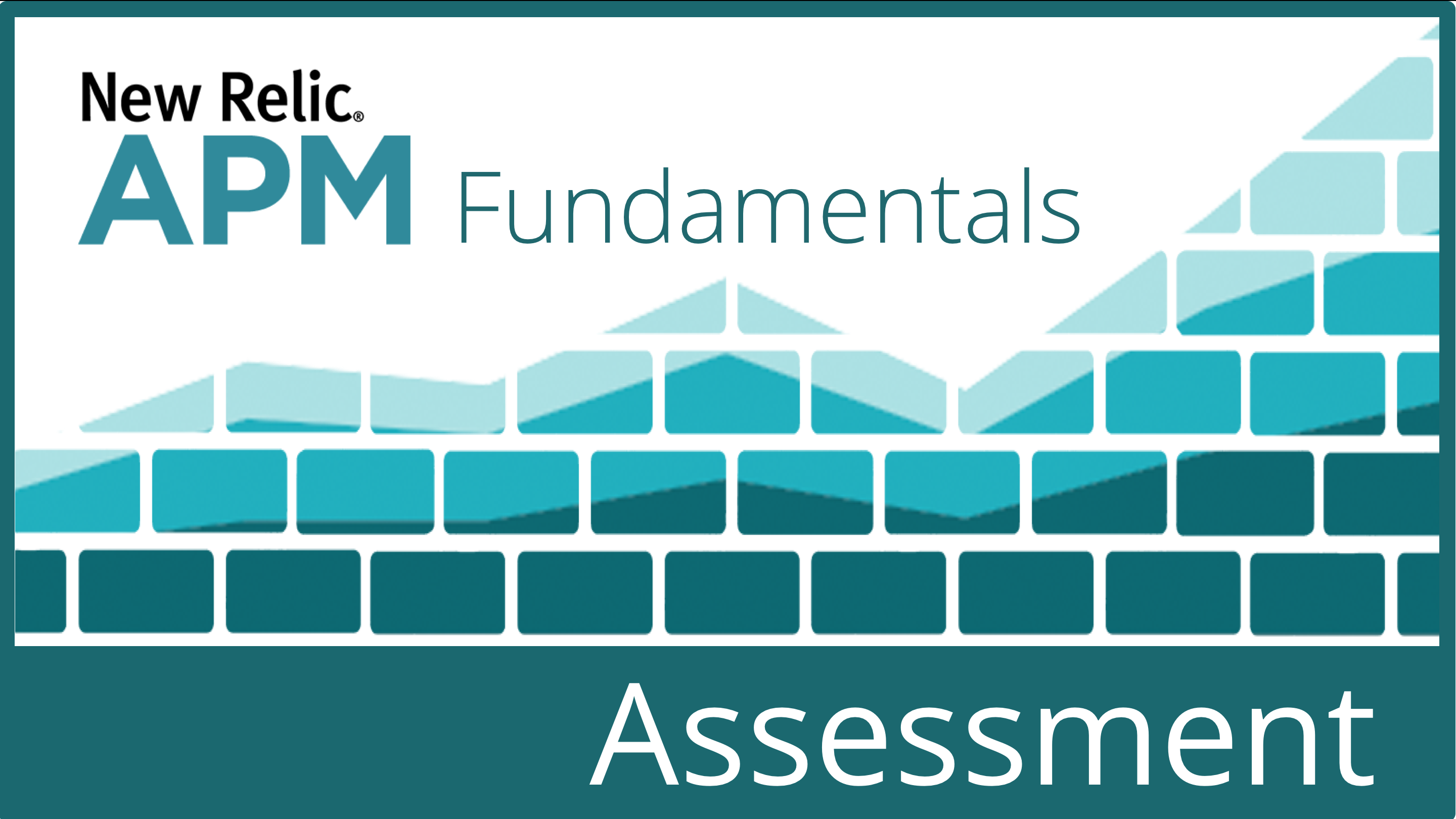 Certification Assessment: New Relic APM Fundamentals