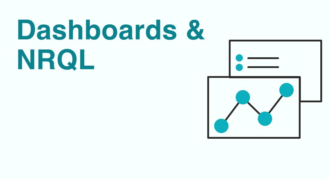 [Webinar] Getting started with Dashboards & NRQL