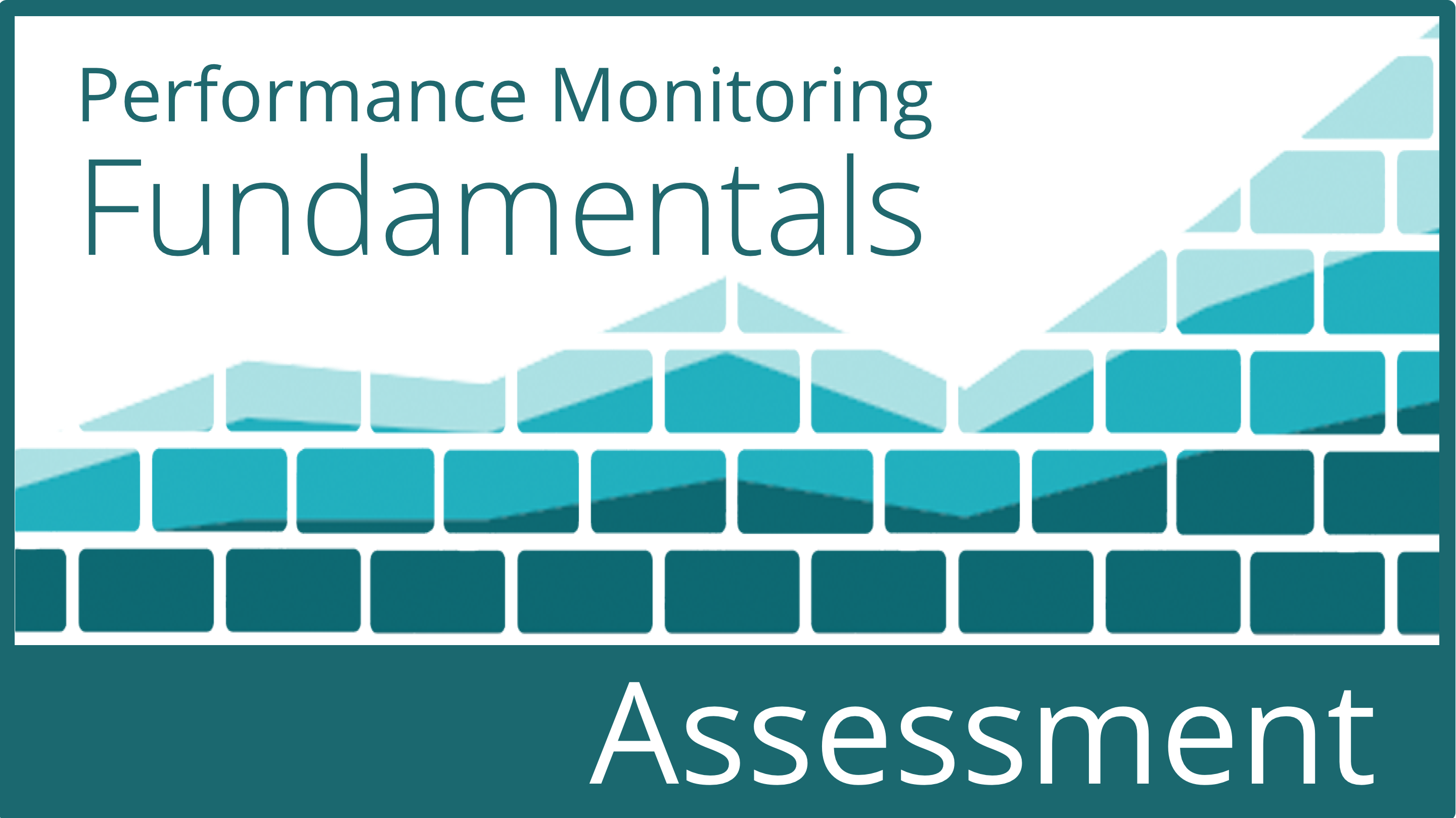 Certification Assessment: Performance Monitoring Fundamentals