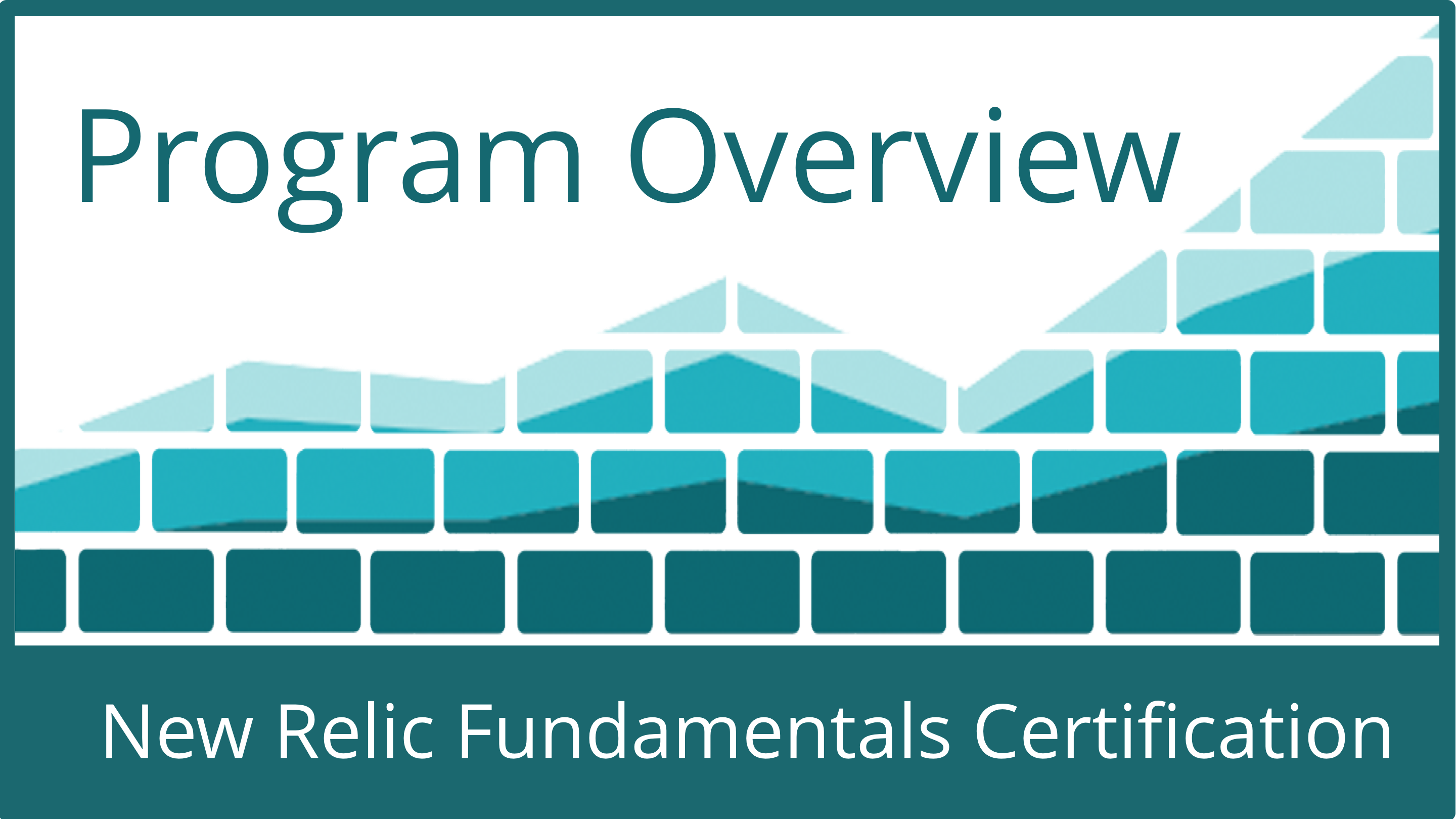 ILT New Relic Fundamentals Certification Program Overview