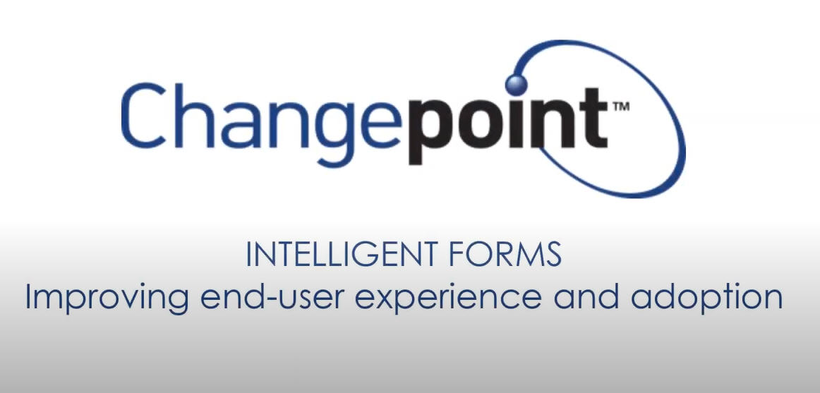 Changepoint SA 2020:  Intelligent Forms - Overview and Demonstration
