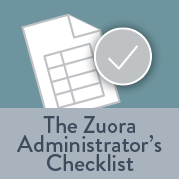 The Zuora Administrator's Checklist
