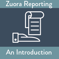 Zuora Reporting: An Introduction