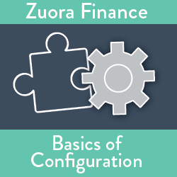 Zuora Finance: Basics of Configuration