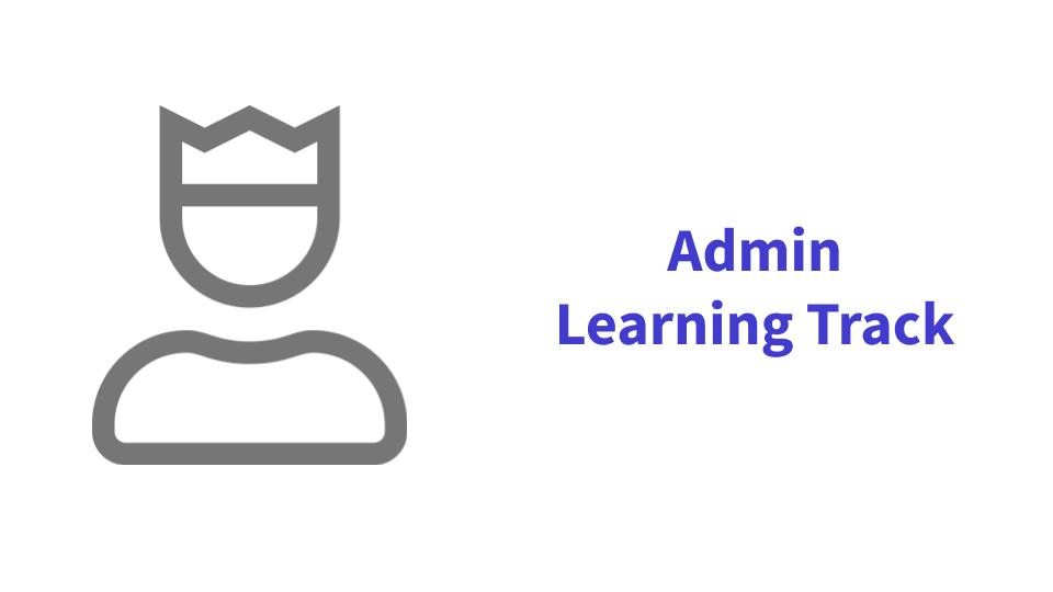 Admin Learning Track v2