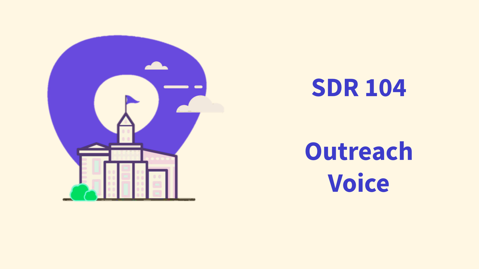 SDR 104 - Outreach Voice