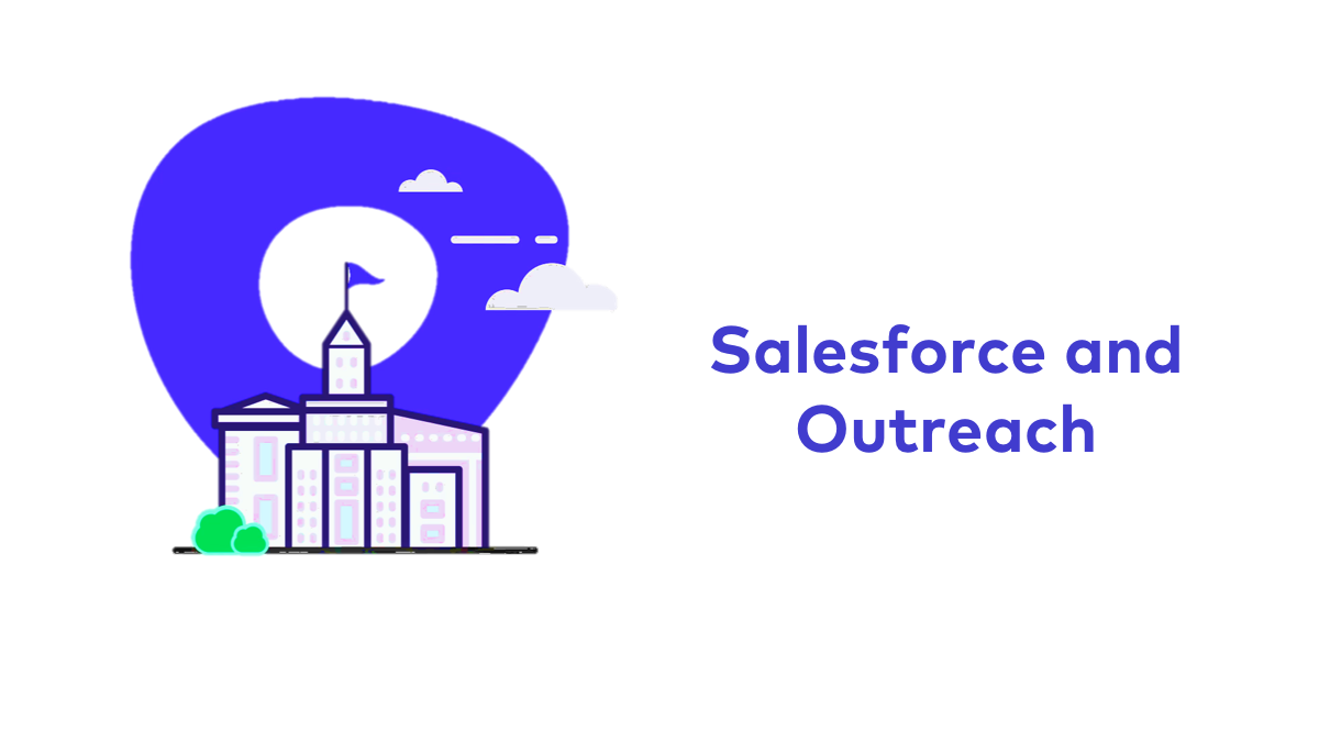 Salesforce and Outreach