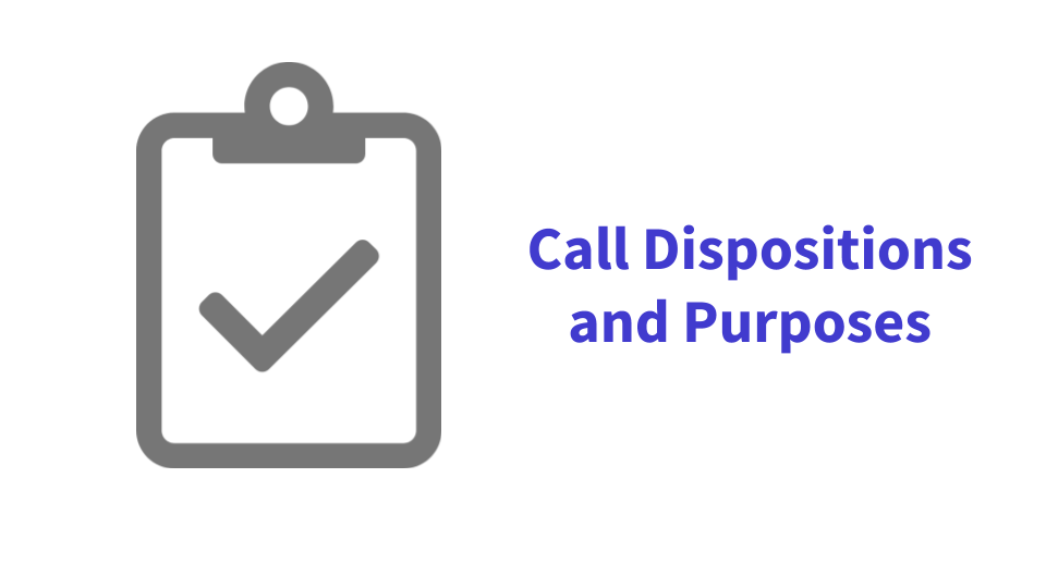 Call Dispositions and Call Purposes