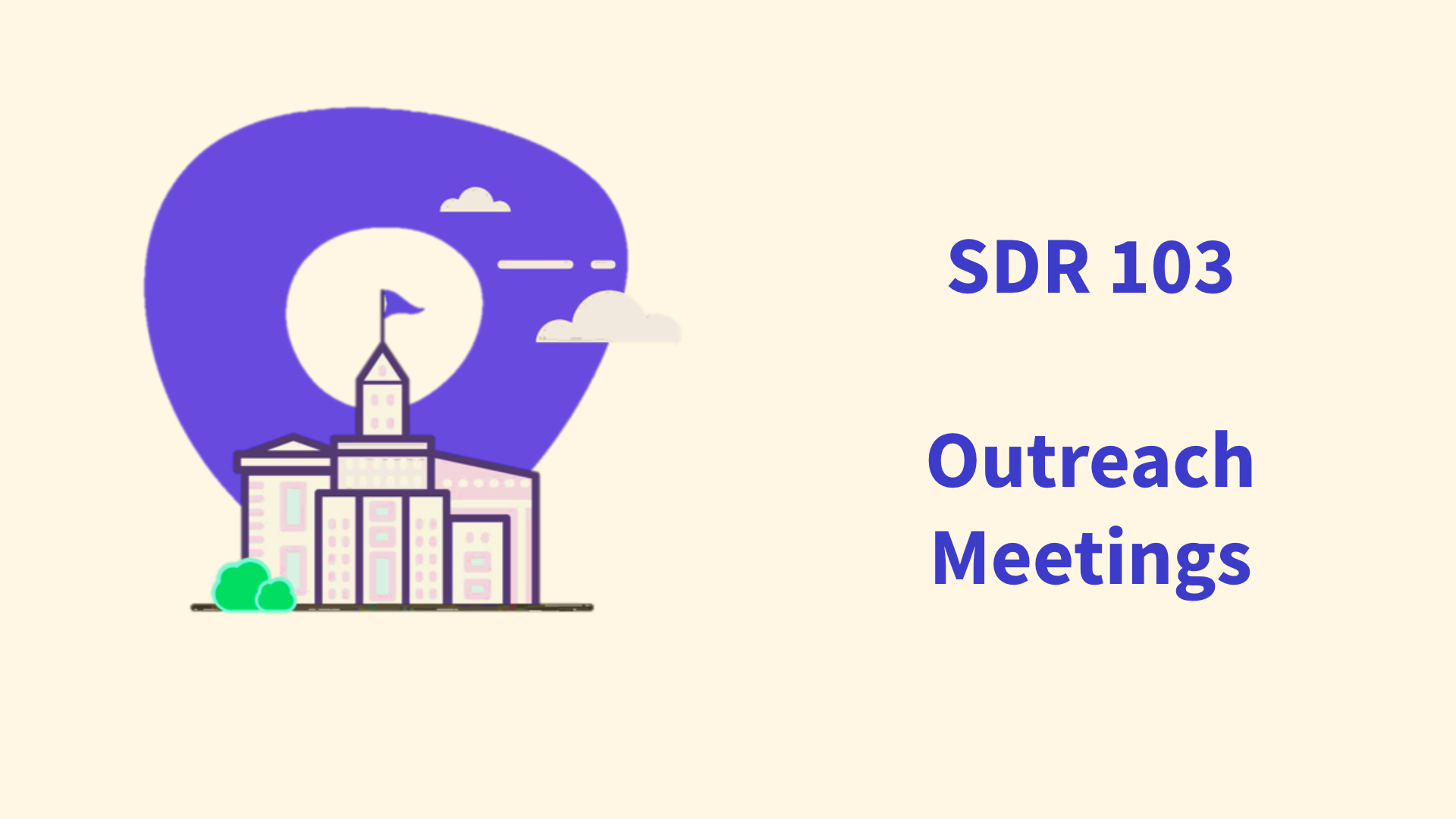 SDR 103 - Outreach Meetings