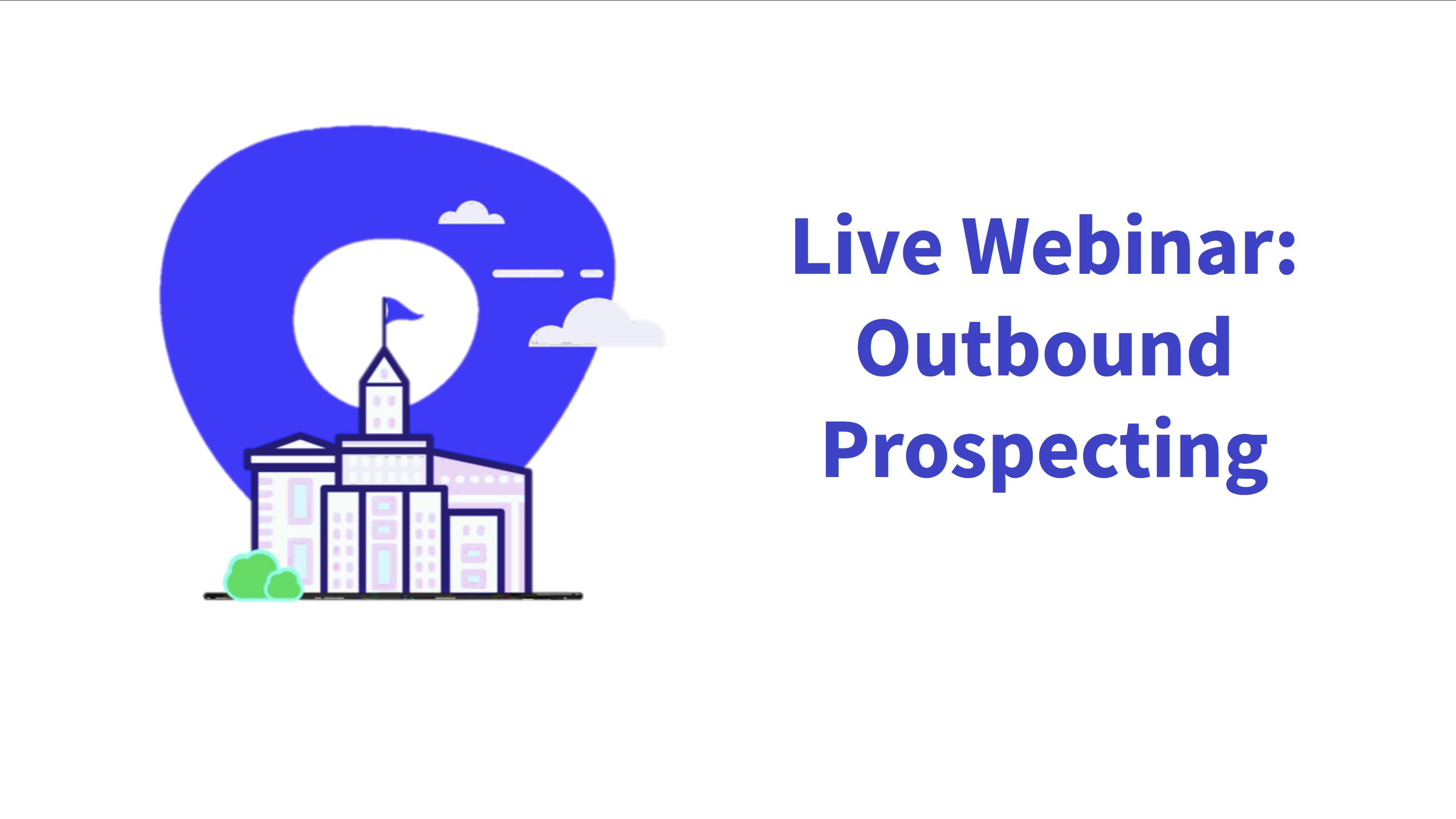 Live Webinar: Outbound Prospecting