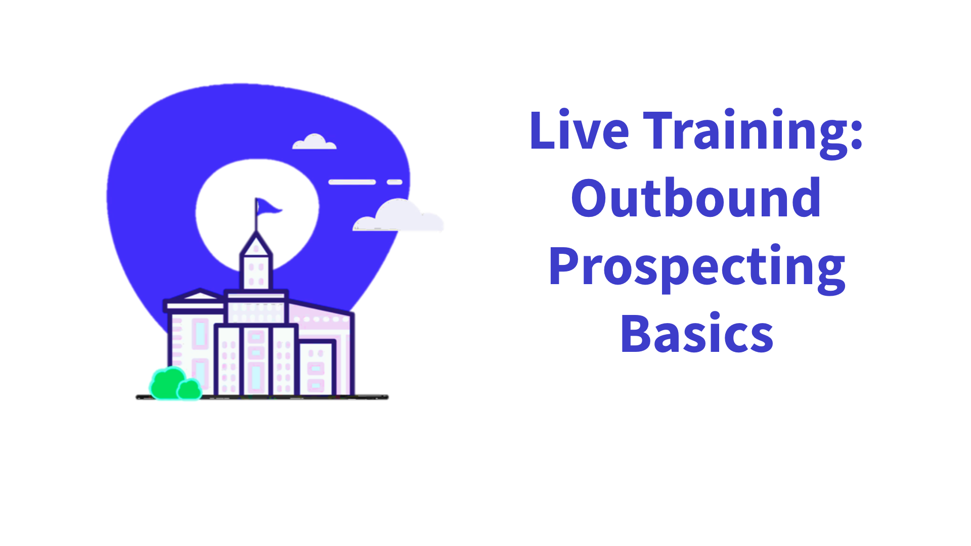 Live Training: Outbound Prospecting Basics with Outreach