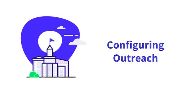 Configuring Outreach
