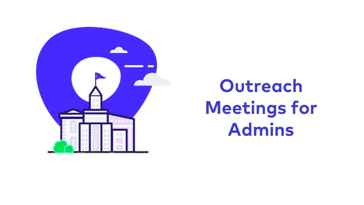 Outreach Meetings for Admins