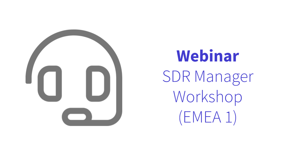 SDR Manager Workshop EMEA