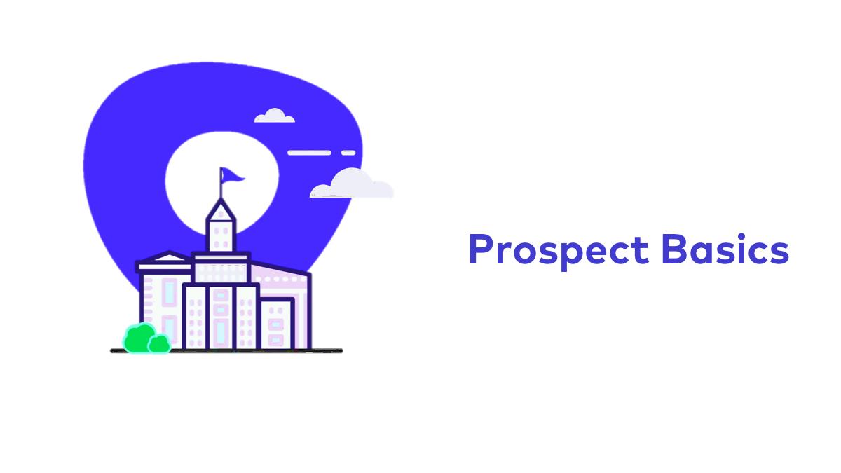 Prospect Basics