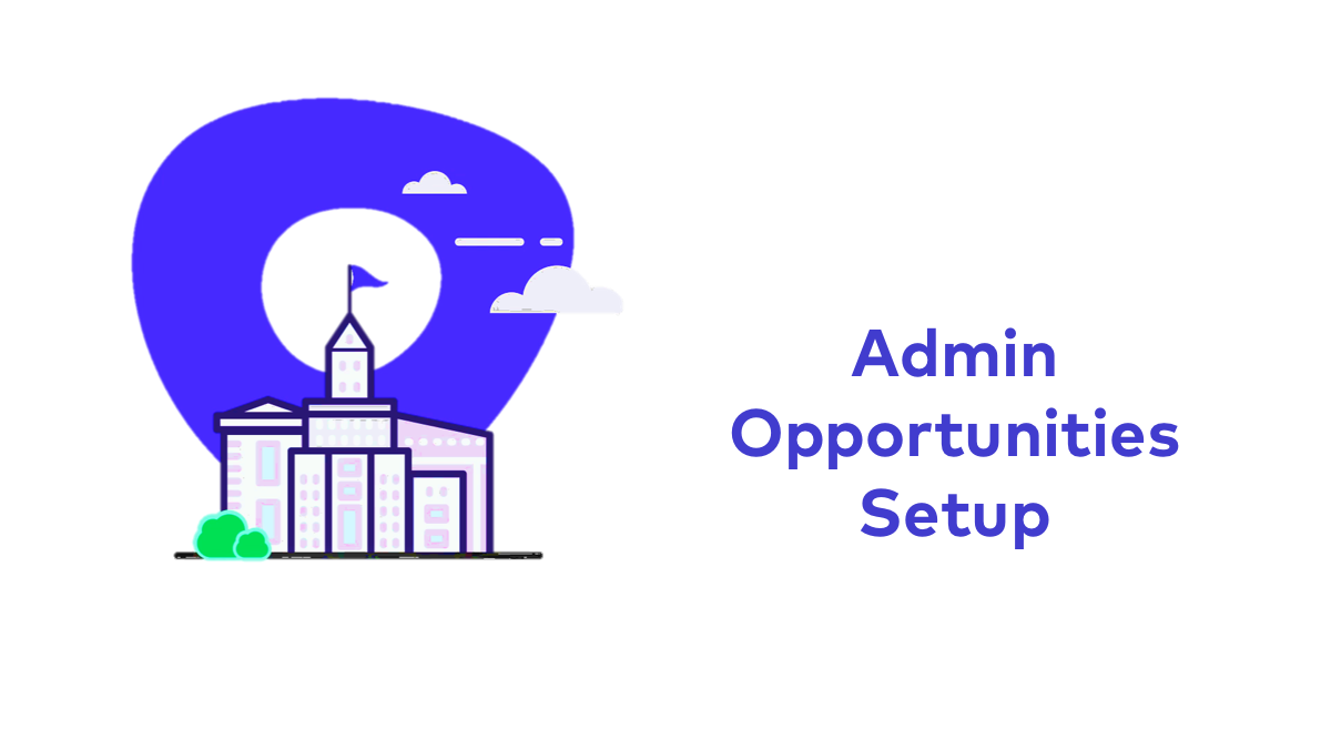Opportunity Setup for Admins