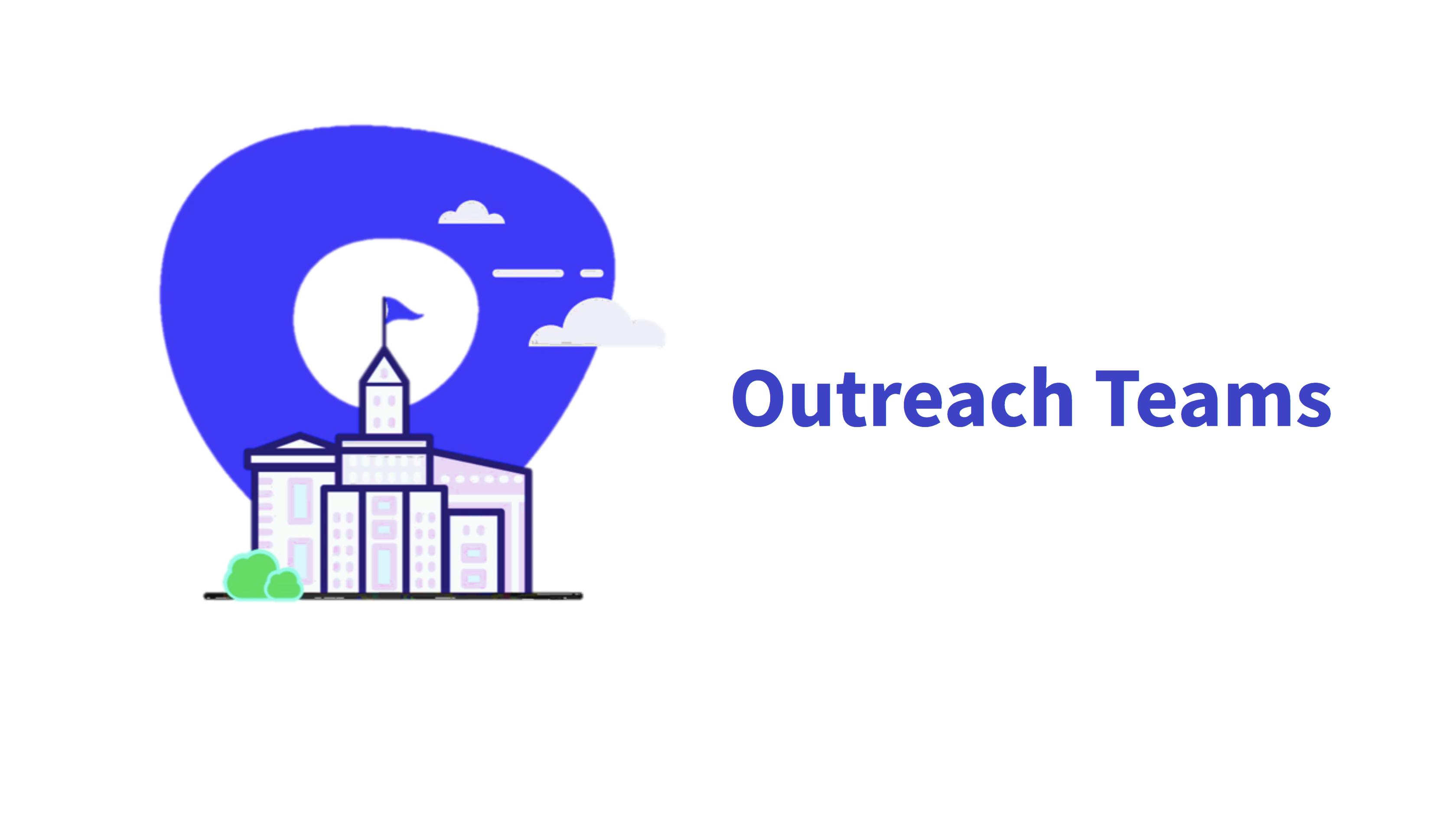 Outreach Teams