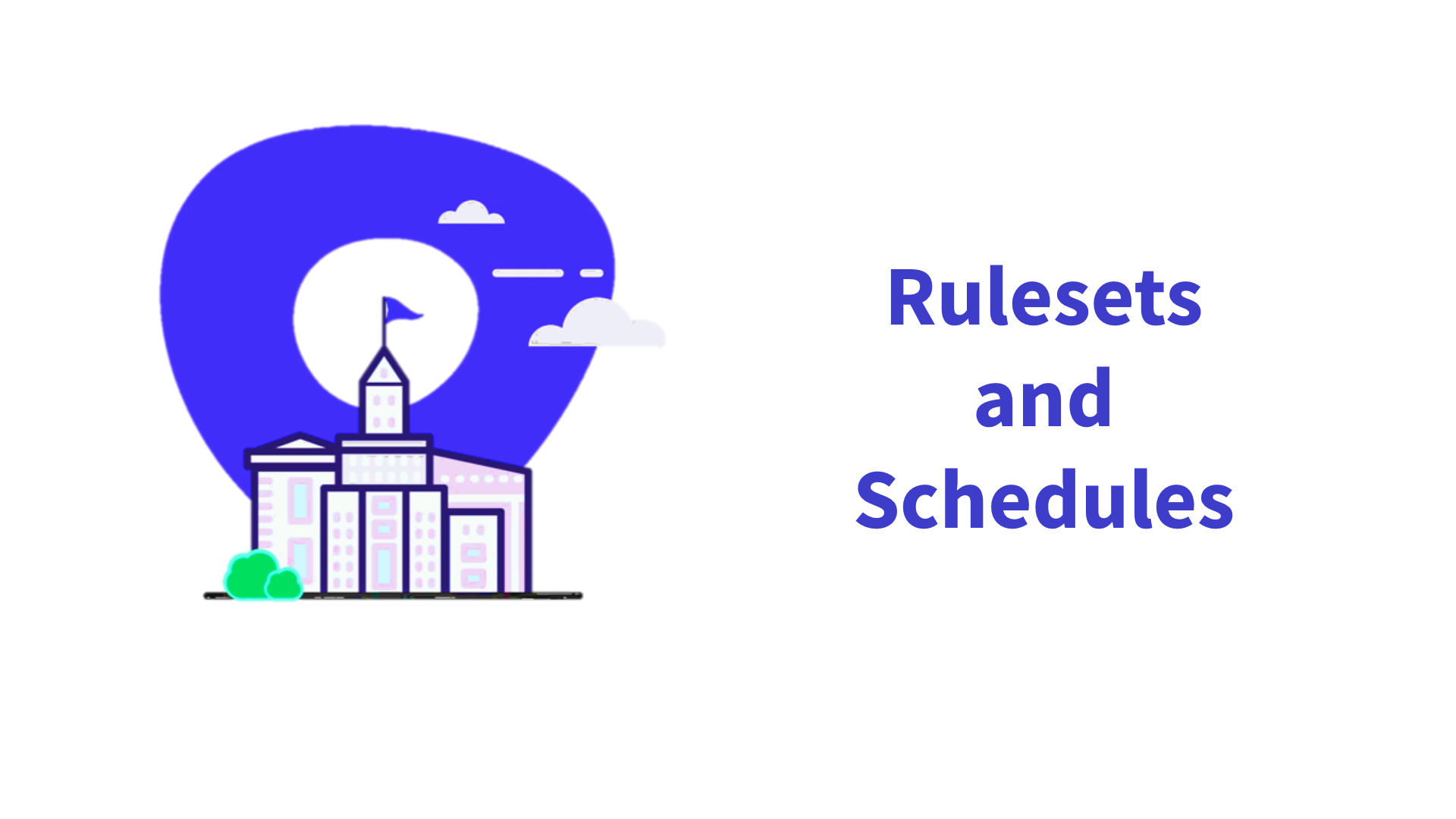 Rulesets and Schedules