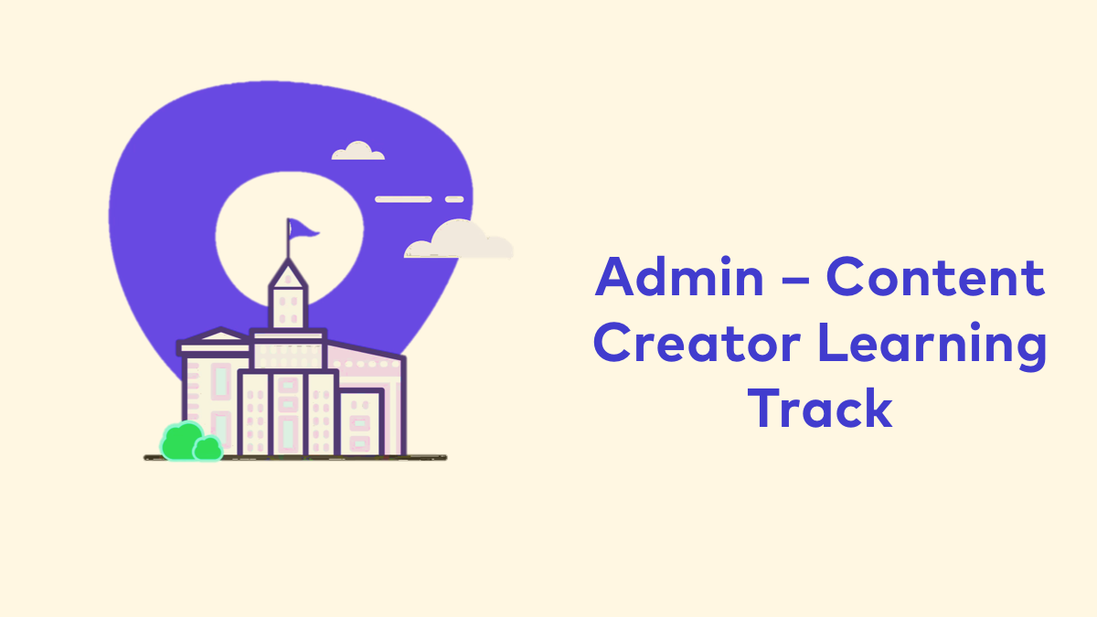 Admin Track - Content Creation