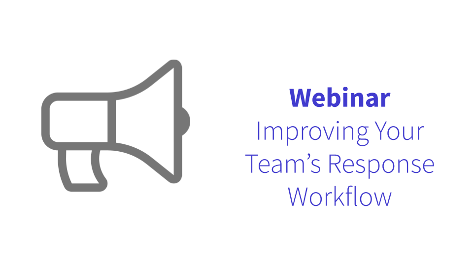 Improving Your Team's Response Workflow
