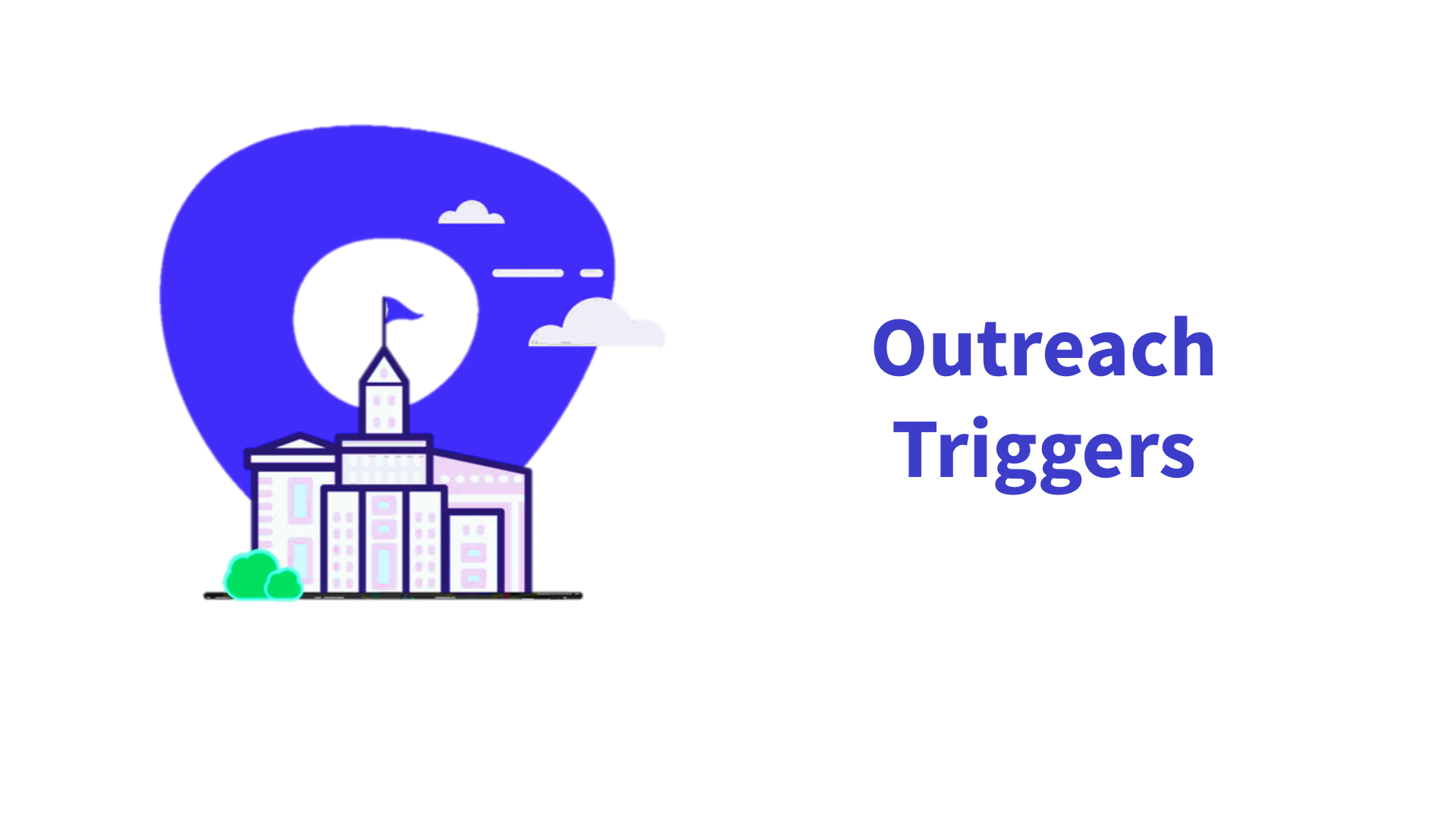 Outreach Triggers