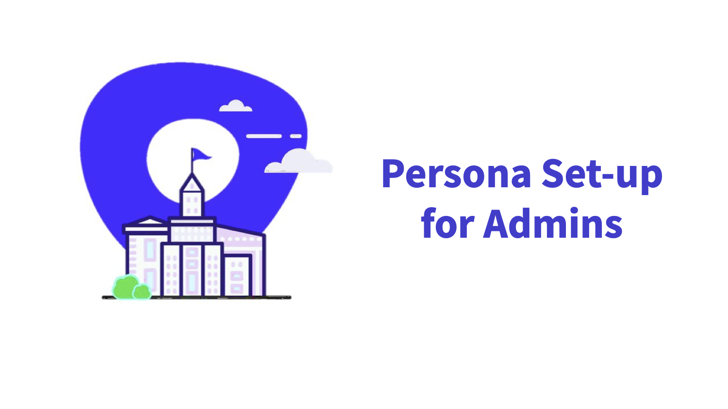Persona Set-up for Admins