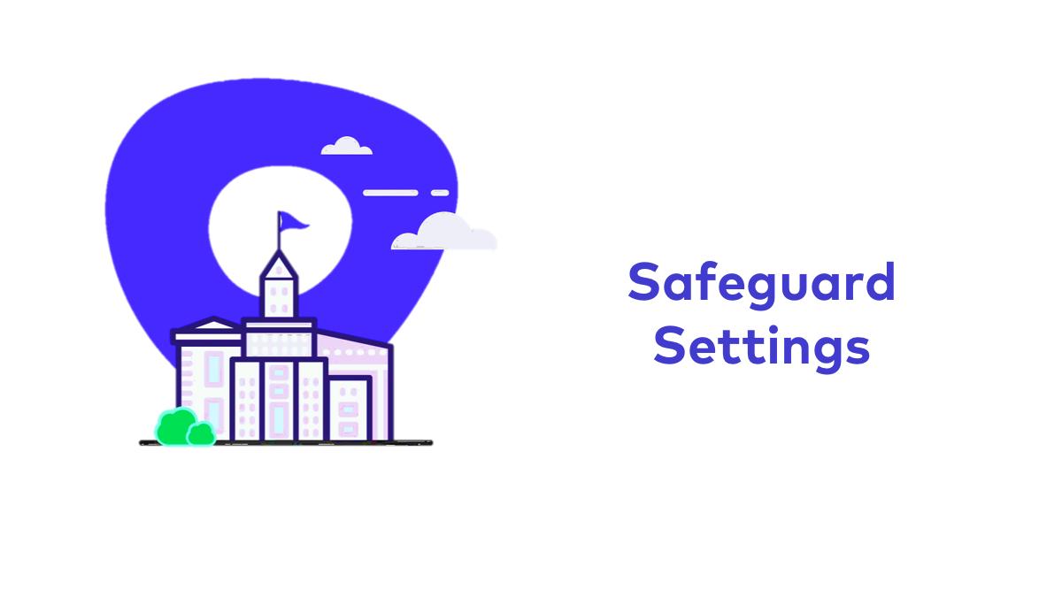 Safeguard Settings
