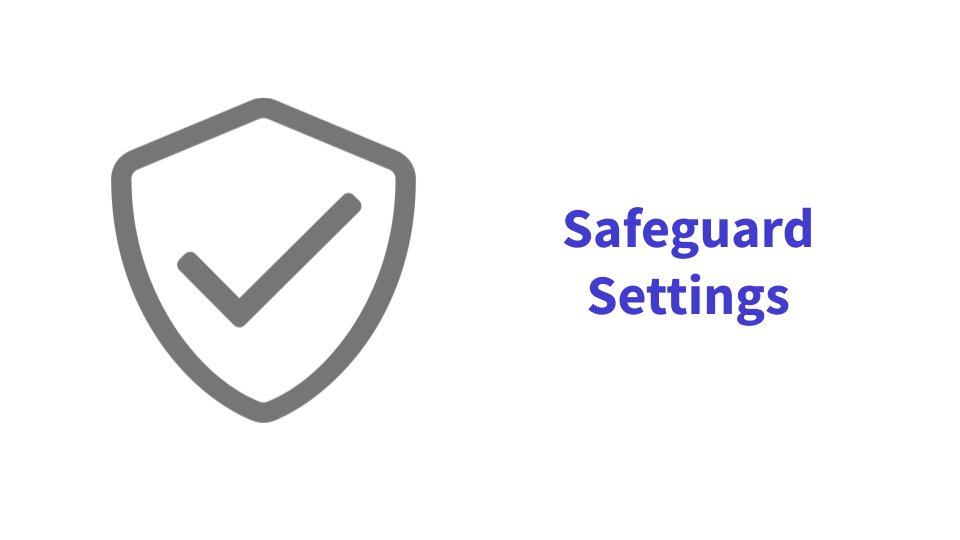 Safeguard Settings