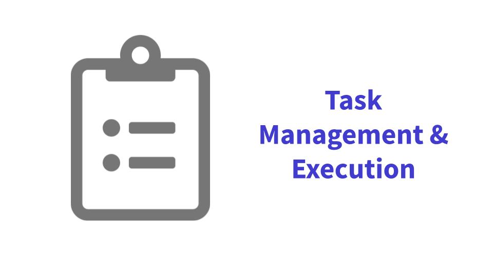 Task Management & Execution
