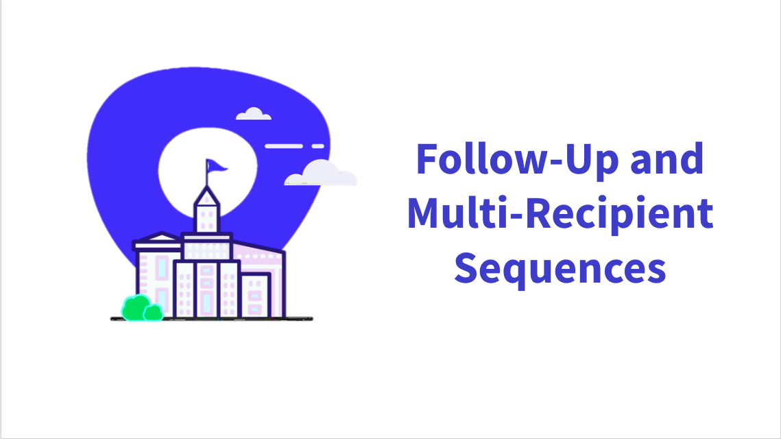 Follow-Up and Multi-Recipient Sequences