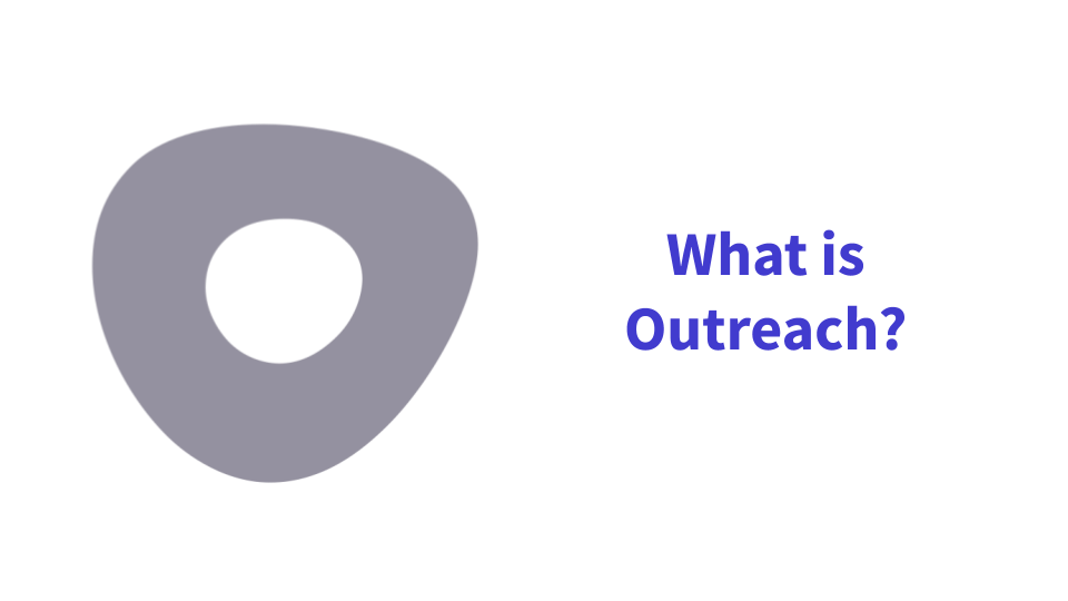What is Outreach?