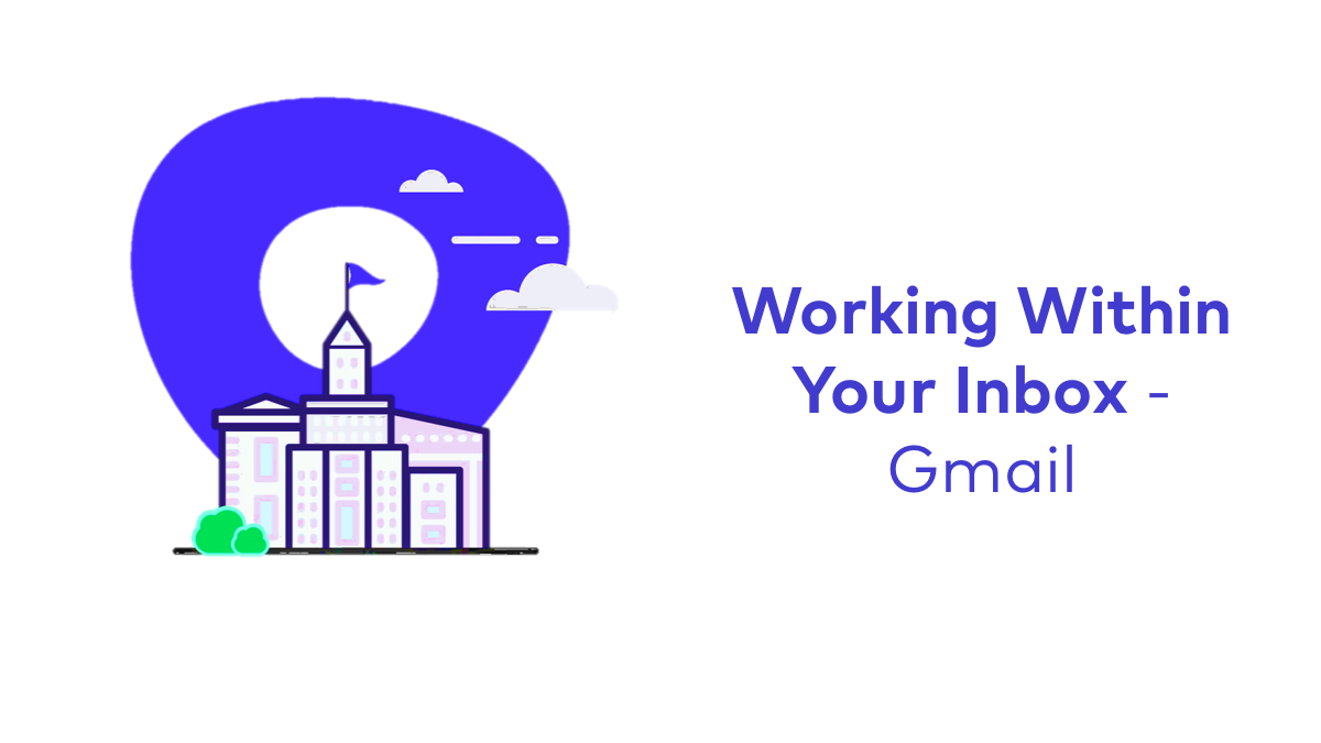 Closers: Working Within Your Gmail Inbox