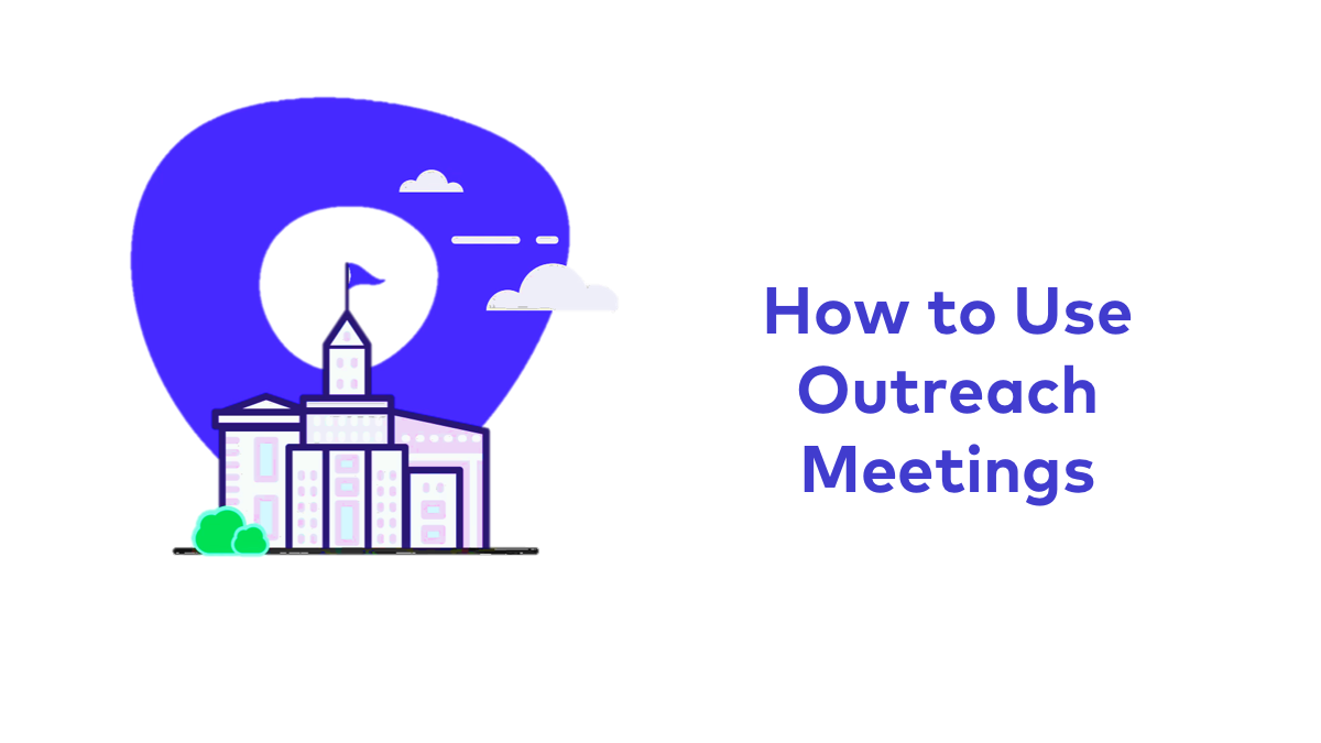 How to Use Outreach Meetings