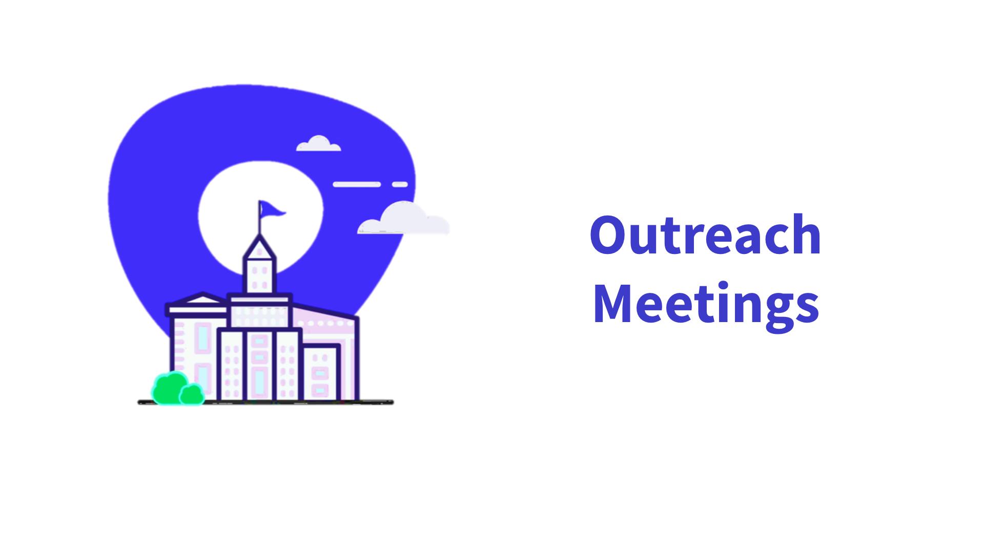 Outreach Meetings