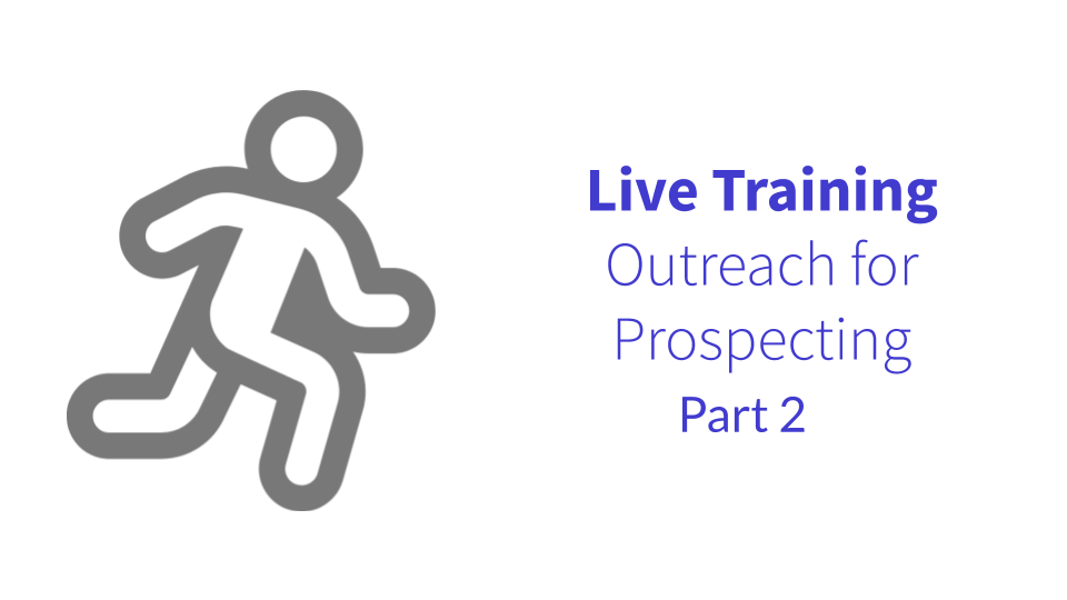 Live Training: Outreach for Prospecting (Part 2)