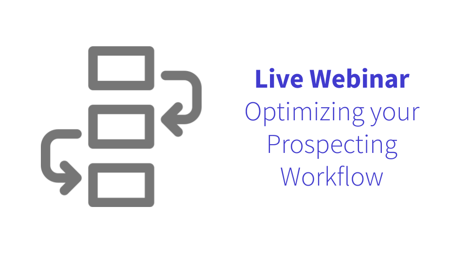 Live Webinar: Optimize Your Prospecting Workflow