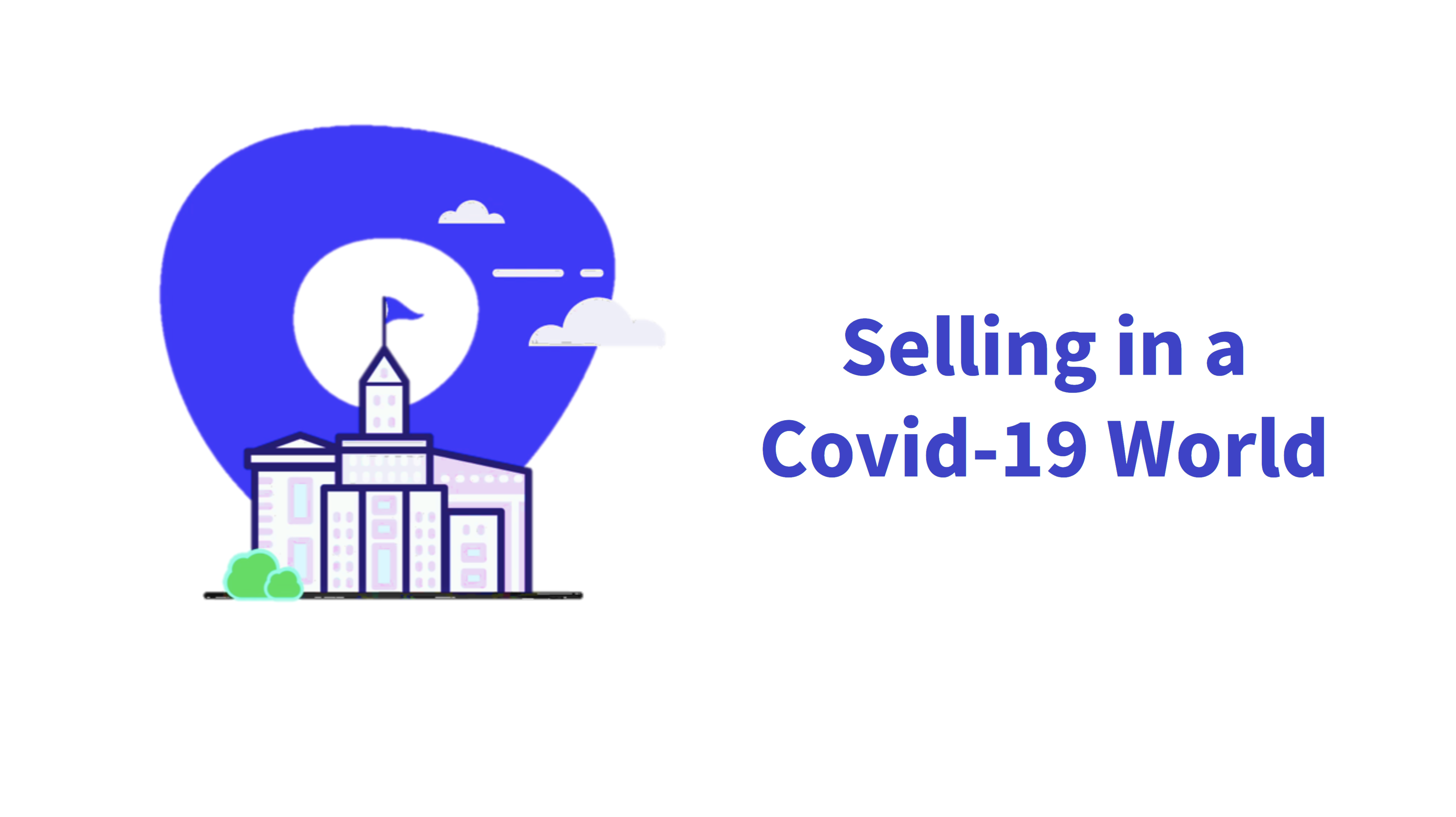 Selling In A COVID-19 World - How To Execute Recommended Updates