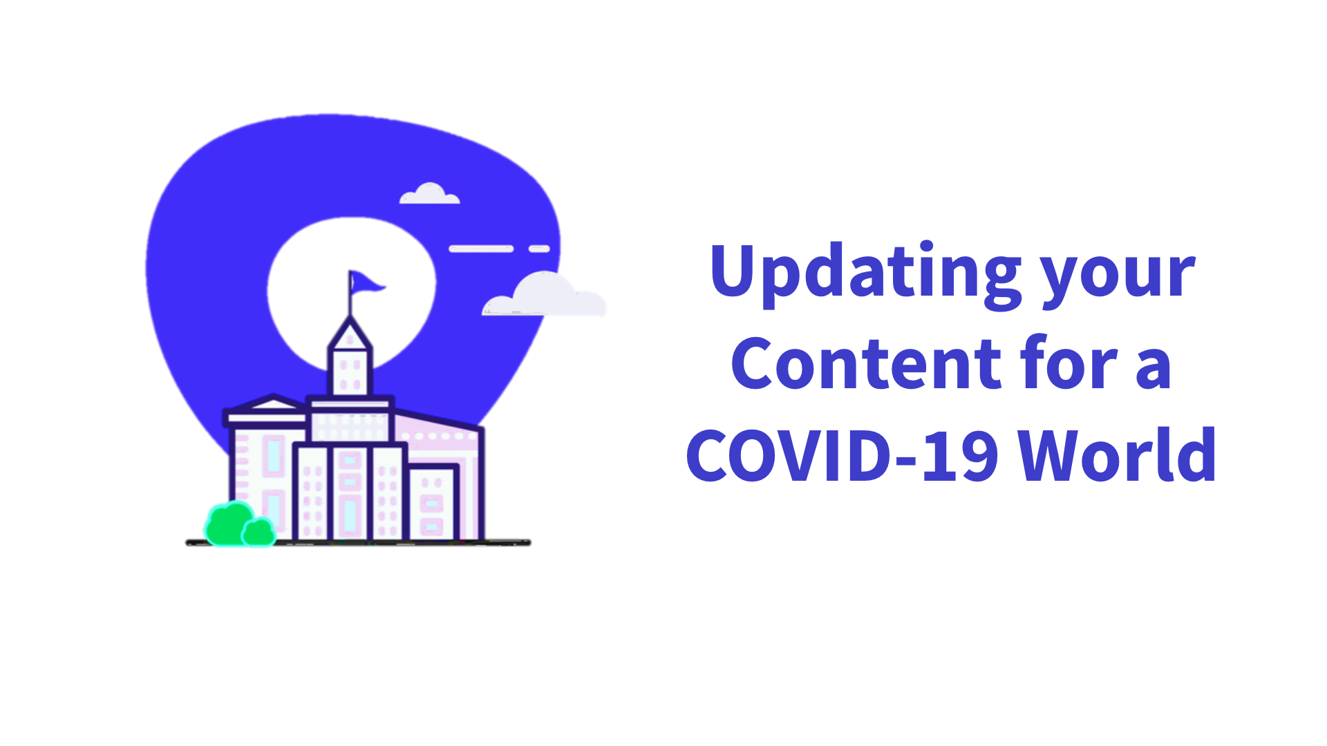 Updating Your Content for a COVID-19 World