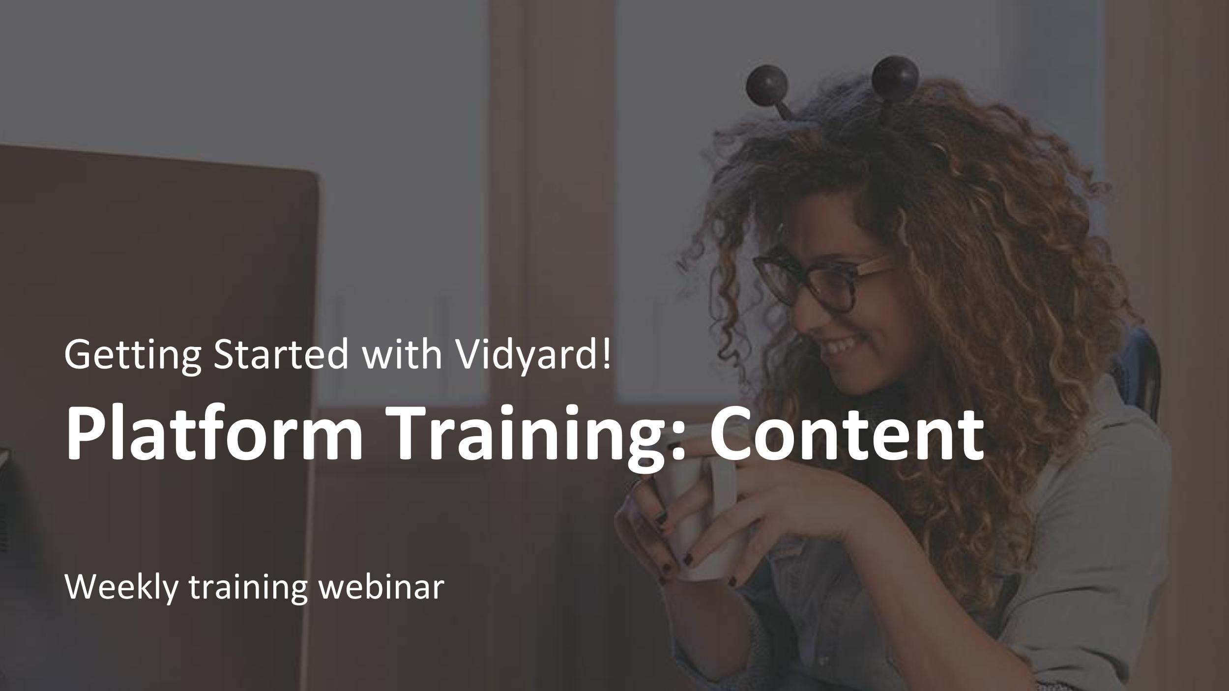 Vidyard Platform Training Webinars (2 parts)