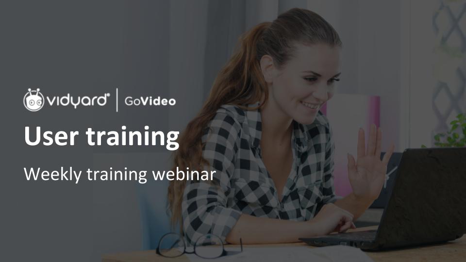 GoVideo User Training Webinar