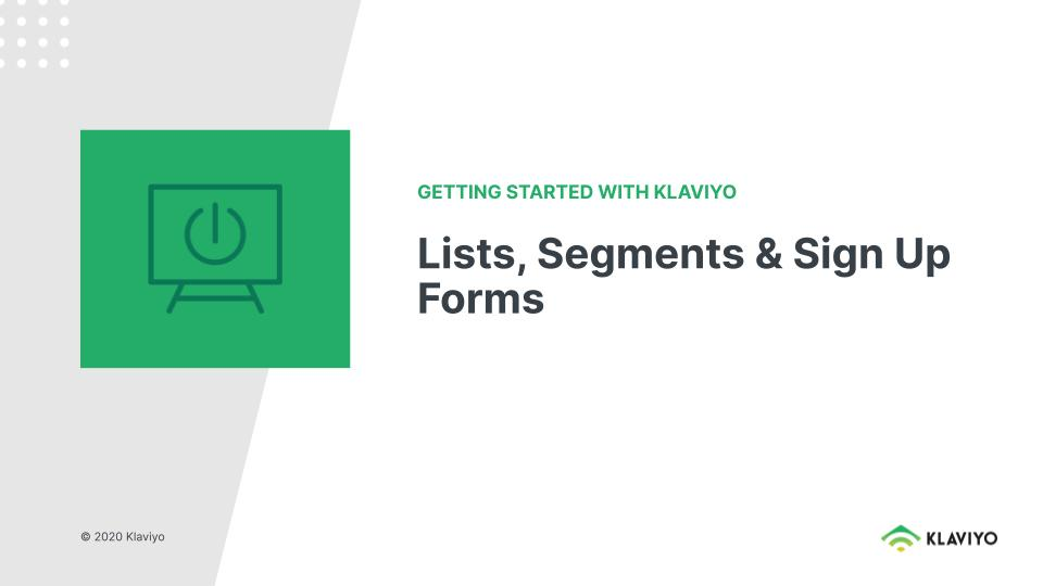Getting Started With Klaviyo: Lists, Segments & Sign Up Forms