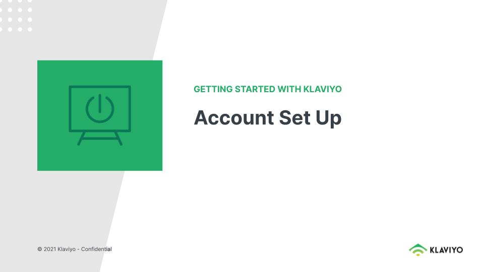 Getting Started With Klaviyo: Account Set Up