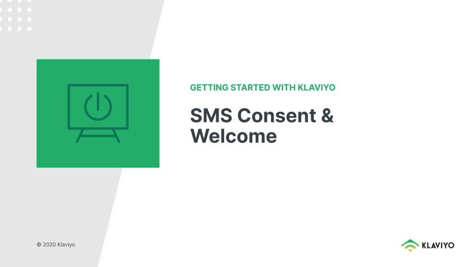 Getting Started with Klaviyo: SMS Consent & Welcome