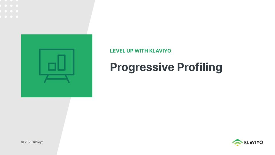Level Up: Progressive Profiling