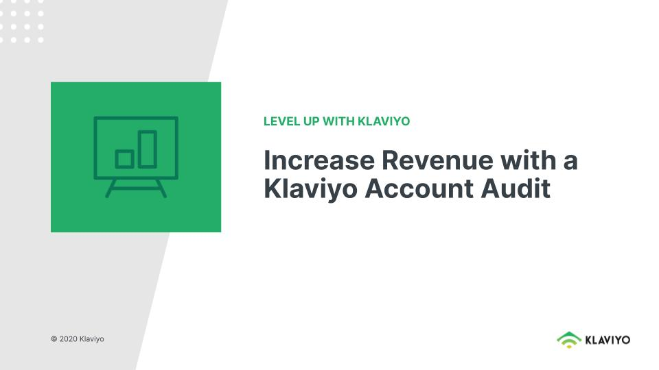 Level Up: Increase Revenue with a Klaviyo Account Audit